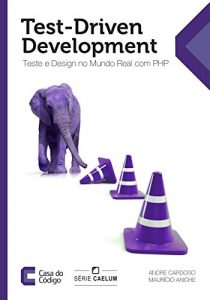 Baixar Test-Driven Development: Teste e Design no Mundo Real com PHP pdf, epub, eBook