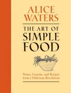 Baixar The Art of Simple Food: Notes, Lessons, and Recipes from a Delicious Revolution pdf, epub, eBook