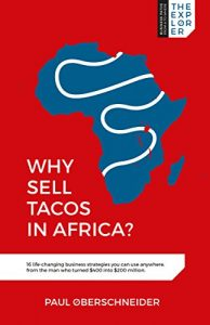 Baixar Why Sell Tacos in Africa?: 16 life-changing business strategies you can use anywhere, from the man who turned $400 into $200 million pdf, epub, eBook