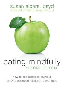 Baixar Eating Mindfully: How to End Mindless Eating and Enjoy a Balanced Relationship with Food pdf, epub, eBook