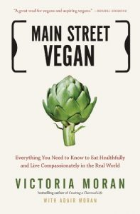 Baixar Main Street Vegan: Everything You Need to Know to Eat Healthfully and Live Compassionately in the Real World pdf, epub, eBook