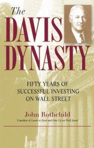 Baixar The Davis Dynasty: Fifty Years of Successful Investing on Wall Street pdf, epub, eBook
