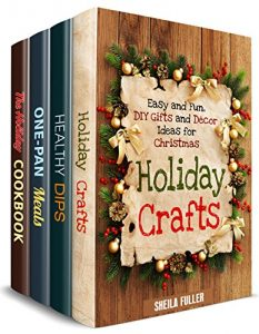 Baixar Holiday Meals and Crafts Box Set (4 in 1): Amazing Christmas, Thanksgiving Recipes Plus Christmas Decor and Present Ideas (Holiday Recipes) (English Edition) pdf, epub, eBook