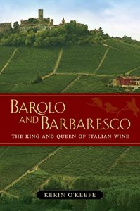 Baixar Barolo and Barbaresco: The King and Queen of Italian Wine pdf, epub, eBook