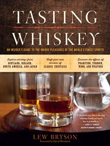 Baixar Tasting Whiskey: An Insider's Guide to the Unique Pleasures of the World's Finest Spirits (English Edition) pdf, epub, eBook