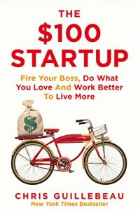 Baixar The $100 Startup: Fire Your Boss, Do What You Love and Work Better To Live More (English Edition) pdf, epub, eBook