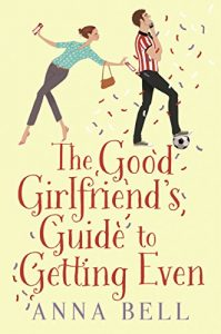 Baixar The Good Girlfriend's Guide to Getting Even: The brilliant new laugh-out-loud love story pdf, epub, eBook