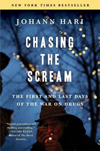 Baixar Chasing the Scream: The First and Last Days of the War on Drugs pdf, epub, eBook
