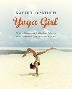 Baixar Yoga Girl: Finding Happiness, Cultivating Balance and Living with Your Heart Wide Open (English Edition) pdf, epub, eBook