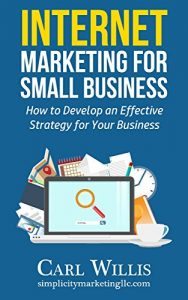 Baixar Internet Marketing for Small Business: How to Develop an Effective Strategy for Your Business (English Edition) pdf, epub, eBook