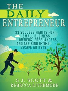 Baixar The Daily Entrepreneur: 33 Success Habits for Small Business Owners, Freelancers and Aspiring 9-to-5 Escape Artists (English Edition) pdf, epub, eBook
