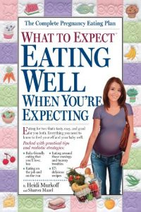 Baixar What to Expect: Eating Well When You're Expecting (English Edition) pdf, epub, eBook