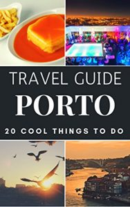 Baixar Porto 2017 : 20 Cool Things to do during your Trip to Porto: Top 20 Local Places You Can't Miss! (Travel Guide Porto- Portugal) (English Edition) pdf, epub, eBook