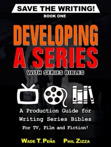 Baixar Save The Writing! Developing a Series with Series Bibles: A Production Guide for Writing Series Bibles for TV, Film and Fiction! (English Edition) pdf, epub, eBook
