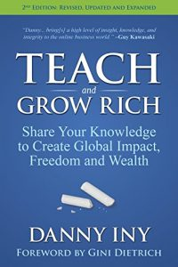 Baixar Teach and Grow Rich: Share Your Knowledge to Create Global Impact, Freedom and Wealth (English Edition) pdf, epub, eBook