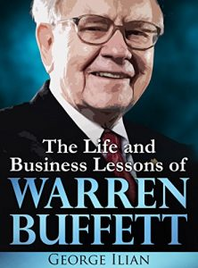 Baixar Warren Buffett: The Life and Business Lessons of Warren Buffett (English Edition) pdf, epub, eBook