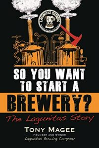 Baixar So You Want to Start a Brewery?: The Lagunitas Story pdf, epub, eBook