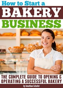 Baixar How to Start a Bakery Business: The Complete Guide to Opening and Operating a Successful Bakery (English Edition) pdf, epub, eBook