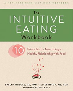 Baixar The Intuitive Eating Workbook: Ten Principles for Nourishing a Healthy Relationship with Food (A New Harbinger Self-Help Workbook) pdf, epub, eBook