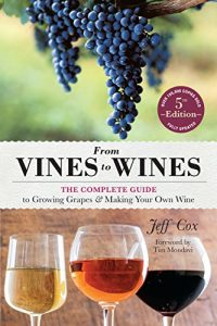 Baixar From Vines to Wines, 5th Edition: The Complete Guide to Growing Grapes and Making Your Own Wine (English Edition) pdf, epub, eBook