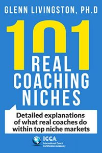 Baixar 101 Real Coaching Niches: Detailed explanations of what real coaches do within top niche markets (English Edition) pdf, epub, eBook