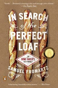 Baixar In Search of the Perfect Loaf: A Home Baker's Odyssey pdf, epub, eBook