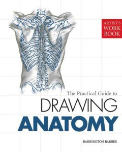 Baixar The Practical Guide to Drawing Anatomy: [Artist's Workbook] pdf, epub, eBook