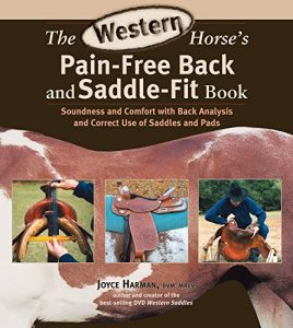 Baixar The Western Horse's Pain-Free Back and Saddle-Fit Book: Soundness and Comfort with Back Analysis and Correct Use of Saddles and Pads pdf, epub, eBook