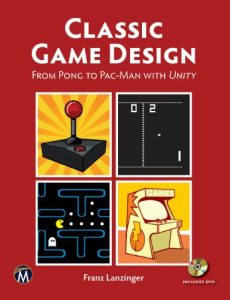 Baixar Classic Game Design: From Pong to Pac-Man with Unity (English Edition) pdf, epub, eBook